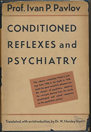 Conditioned Reflexes and Psychiatry ( Lectures on: PAVLOV, Prof. Ivan