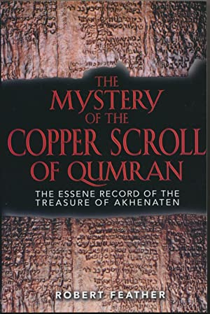 The Mystery of the Copper Scroll of: FEATHER, Robert (
