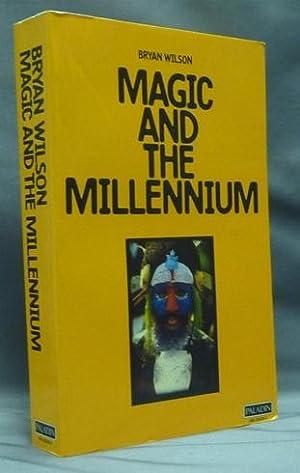 Magic and the Millenium.: WILSON, Bryan R.