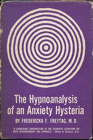 The Hypnoanalysis of an Anxiety Hysteria.: FREYTAG, Fredericka F.