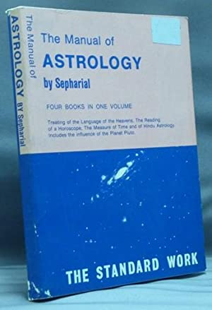 The Manual of Astrology in Four Books.: SEPHARIAL [ Walter