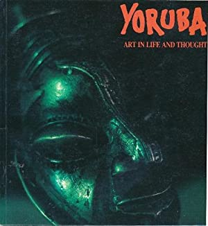 Yoruba: Art in Life and Thought.: DREWAL, Margaret Thompson and ISAACS, Jennifer (Edited by David ...