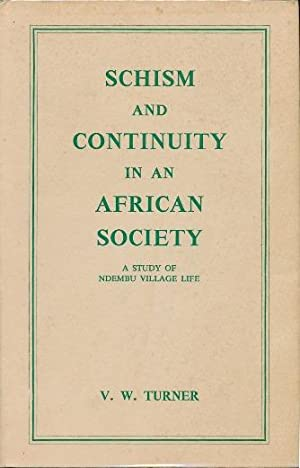Schism and Continuity in an African Society: TURNER, V. W.