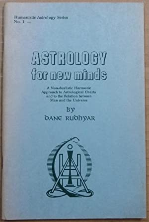 Astrology for New Minds: A Non-dualistic Harmonic: RUDHYAR, Dane.