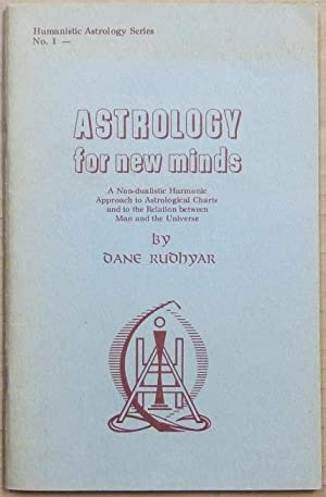Astrology for New Minds: A Non-dualistic Harmonic: RUDHYAR, Dane (inscribed).