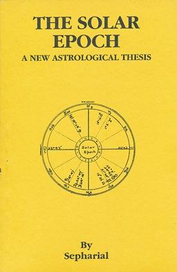 The Solar Epoch: a New Astrological Thesis.: SEPHARIAL [ Walter