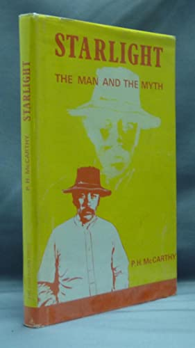 Starlight: The Man and the Myth.: McCARTHY, P. H.