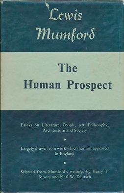 The Human Prospect.: MUMFORD, Lewis (
