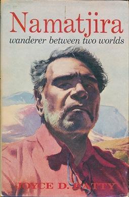 Namatjira: Wanderer Between Two Worlds.: BATTY, Joyce D.