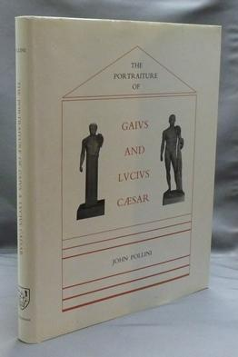 The Portraiture of Gaius and Lucius Caesar.: POLLINI, John.