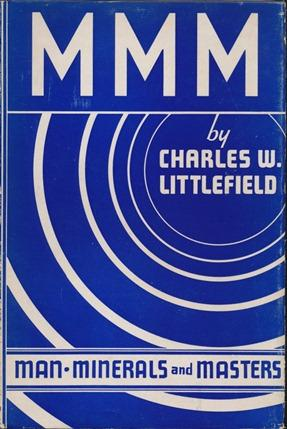 Man, Minerals and Masters.: LITTLEFIELD, Charles W.