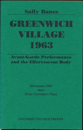 Greenwich Village 1963: Avant-Garde Performance and the Effervescent Body [uncorrected proof copy].