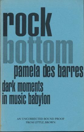 Rock Bottom: Dark Moments in Music Babylon [uncorrected proof copy].