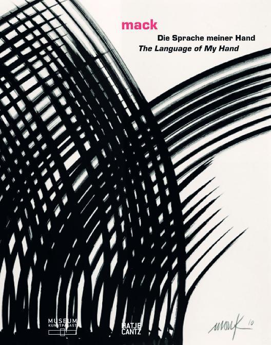 mack - Die Sprache meiner Hand / The Language of My Hand - Stiftung Museum Kunstpalast, Düsseldorf (Hrsg)