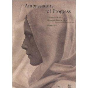 Ambassadors of Progress: The Brion Gysin Reader: American Women Photographers in Paris 1900-1901.