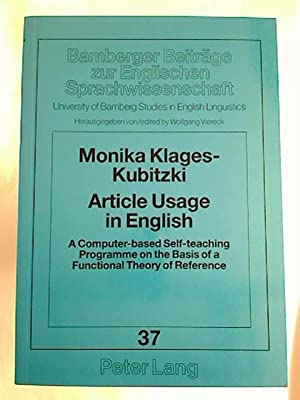 Article Usage in English: A Computer-based Self-teaching Programme on the Basis of a Functional T...