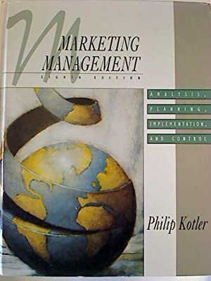 Marketing Management: Analysis, Planning, Implementation, and Control.: Philip Kotler