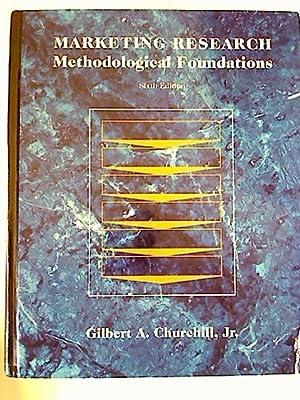 Marketing Research: Methodological Foundations.: Gilbert A. Churchill