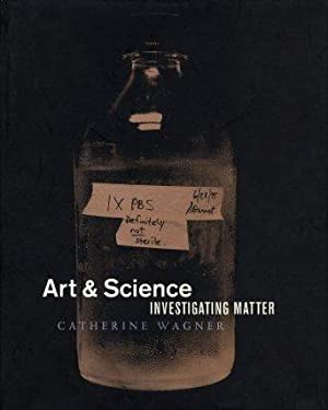 Art and Science: Investigating Matter.