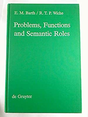 Problems, Functions and Semantic Roles: A Pragmatist`s Analysis of Montague`s Theory of Sentence ...