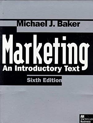 Marketing : An Introductory Text.: Michael J. Baker