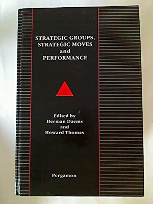 Strategic Groups, Strategic Moves and Performance.
