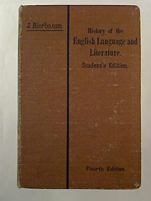 History of the English Language and Literature from the Earliest Times until Present Day. - inclu...