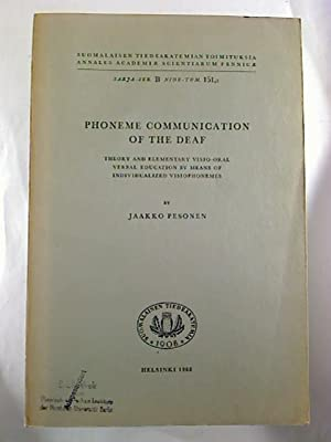 Phoneme Communication of the Deaf. - Theory and elementary visio-oral verbal education by means o...