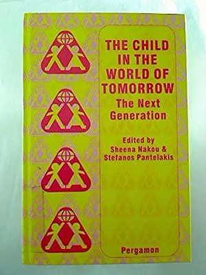 The Child in the World of Tomorrow. - The Next Generation.