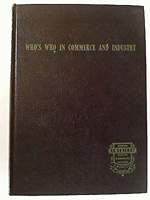 Who`s who in commerce and industry. The tenth international edition. 1957