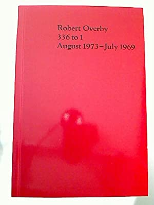 Robert Overby: 336 to 1. August 1973