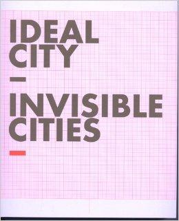 Ideal City - Invisible Cities: Ausstellung der: Sabrina van der