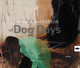 Mamma Andersson. Dog Days.: Martin Hentschel