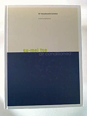 air conditioned - Catalogue d`exposition air conditioned`: Su-Mei Tse