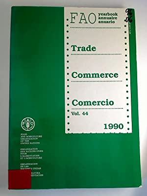 FAO yearbook. Trade. - Vol. 44 /