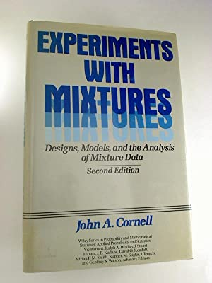 Experiments With Mixtures: Designs, Models, and the: John A. Cornell