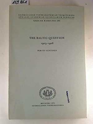 The Baltic Question 1903-1908.: Pertti Luntinen