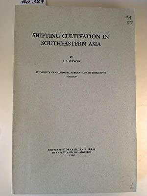 Shifting Cultivation in Southeastern Asia.: J. E. Spencer