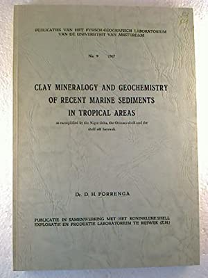 Clay mineralogy and geochemistry of recent marine: D. H. Porrenga