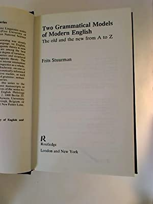 Two Grammatical Models of Modern English. - The old and the new from A to Z.