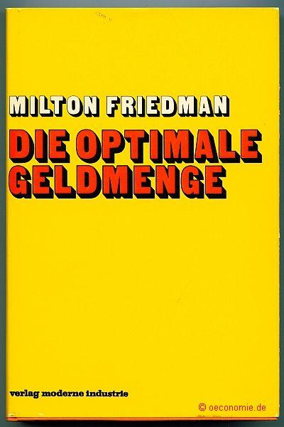 Die optimale Geldmenge und andere Essays.: Friedman, Milton