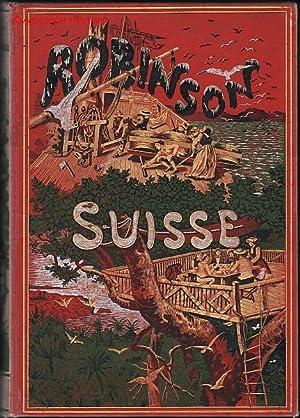 Le Robinson Suisse ou Histoire d'une Famille: Wyss, J(ohann)-R(udolf)