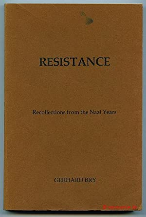 Resistance. Recollections from the Nazi Years.