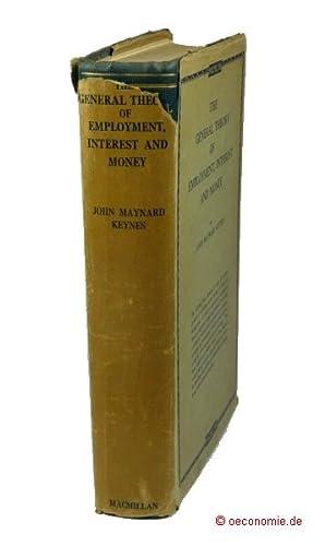 The General Theory of Employment, Interest and: Keynes, John Maynard