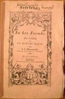 In der Fremde. Eine Erzählung für die christliche Jugend.: Wannenmacher, F. X.: