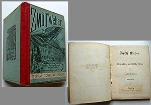 Zwölf Weber / Biographisch-novellistische Bilder. - Zweite (2.) Auflage.: Schmidt-Weissenfels (, ...