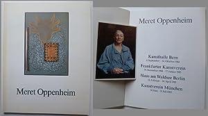 Meret Oppenheim / Kunsthalle Bern 1984 / Frankfurter Kunstverein 1985 / Haus am Waldsee Berlin 1985...