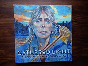 Gathered Light: The Poetry of Joni Mitchell's Songs. (Signed)