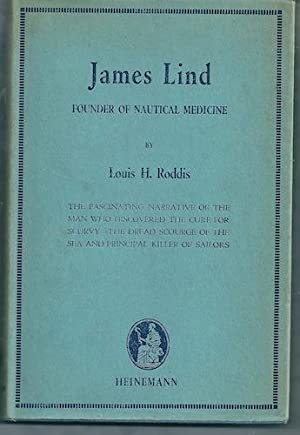 James Lind: Founder of nautical medicine: Louis H. Roddis