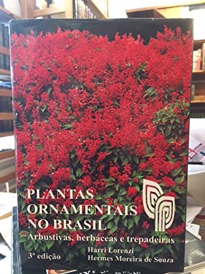 Plantas Ornamentais no Brasil. Arbustivas, herbaceas e: Lorenzi, Harri /